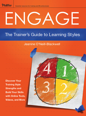 Engage: The Trainers Guide to Learning Styles  by  Jeanine ONeill-Blackwell