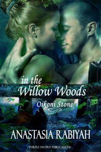 In the Willow Woods  by  Anastasia Rabiyah