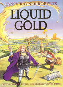 Liquid Gold (Mocklore Chronicles, #2) Tansy Rayner Roberts
