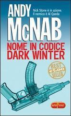 Nome In Codice Dark Winter  by  Andy McNab