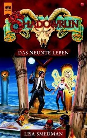 Das Neunte Leben (Shadowrun, #39)  by  Lisa Smedman