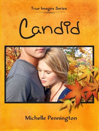 Candid (True Images, #1)  by  Michelle Pennington