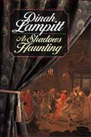 As Shadows Haunting  by  Dinah Lampitt