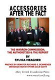 Accessories After The Fact: The Warren Commission, The Authorities, & The Report Sylvia Meagher