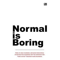 Normal is Boring  by  Ira Lathief