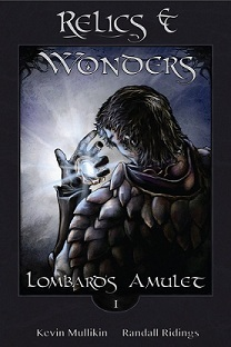 Relics and Wonders: Lombards Amulet  by  Kevin Mullikin