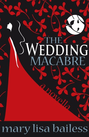 The Wedding Macabre  by  Mary Lisa Bailess