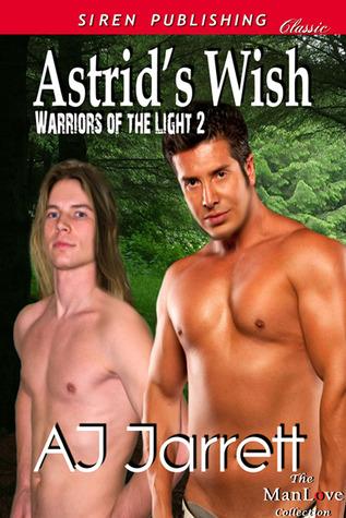 Astrids Wish (Warriors of the Light #2)  by  A.J. Jarrett