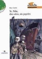 Yo, Félix, diez años, sin papeles Marc Cantin