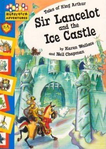 Sir Lancelot And The Ice Castle  by  Karen Wallace