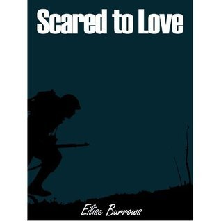 Scared to Love  by  Eilise Burrows