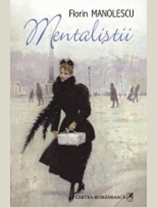Mentaliștii  by  Florin Manolescu