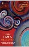 Why I Am A Believer: Personal Reflections On Nine World Religions Arvind Sharma
