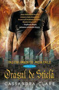 Oraşul de Sticla (Instrumente Mortale, #3)  by  Cassandra Clare