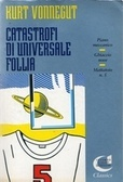 Catastrofi di universale follia  by  Kurt Vonnegut