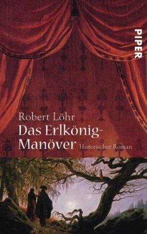 Das Erlkönig-Manöver Robert Löhr