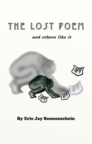 The Lost Poem & Others Like It Eric Jay Sonnenschein