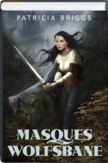 Masques and Wolfsbane (Aralorn #1-2)  by  Patricia Briggs