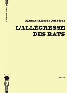 Lallégresse des rats  by  Marie-Agnès Michel