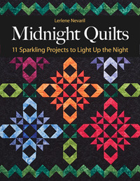 Midnight Quilts - 11 Sparkling Projects to Light Up the Night Lerlene Nevaril