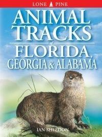 Animal Tracks of Florida, Georgia, Alabama Ian Sheldon