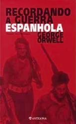 Recordando a Guerra Civil Espanhola George Orwell