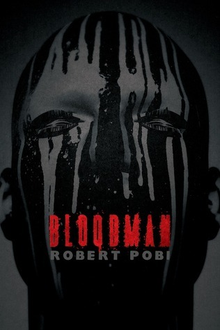 Bloodman Robert Pobi