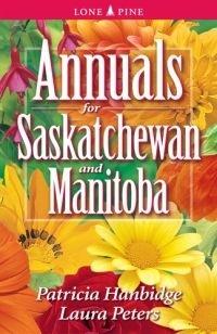 Annuals for Saskatchewan and Manitoba Patricia Hanbidge