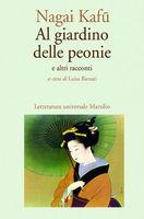 Al giardino delle peonie e altri racconti  by  Kafū Nagai