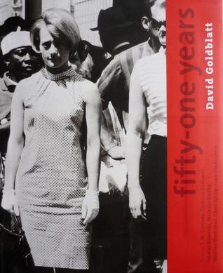 fifty-one years: David Goldblatt  by  David Goldblatt