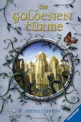 Die Goldenen Türme Emma Clayton