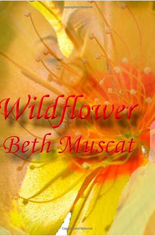 Wildflower  by  Beth Muscat