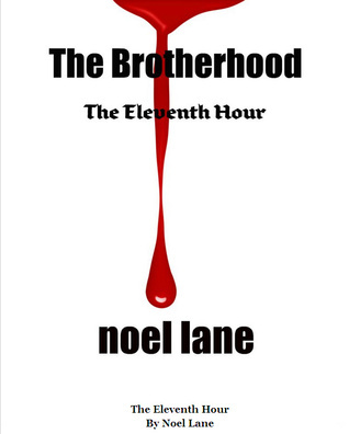 The Eleventh Hour (The Brotherhood)  by  Noel Lane