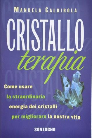 Cristalloterapia  by  Manuela Caldirola