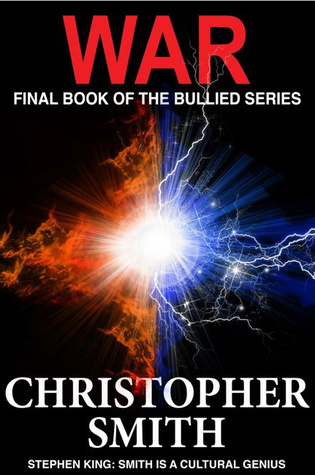War (Bullied, #4)  by  Christopher  Smith