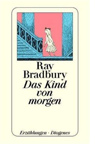 Das Kind von morgen Ray Bradbury