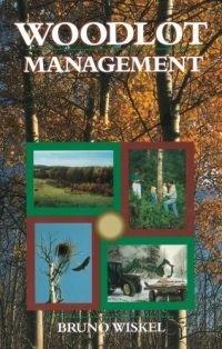 Woodlot Management  by  Bruno Wiskel