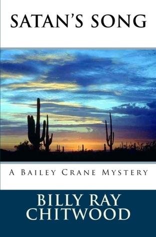 Satans Song: A Bailey Crane Mystery (Bailey Crane, #2) Billy Ray Chitwood