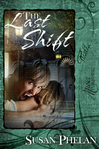 The Last Shift  by  Susan Phelan