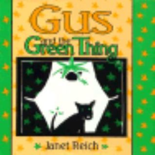 Gus and the Green Thing  by  Janet Reich