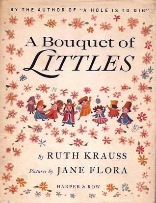 A Bouquet of Littles Ruth Krauss