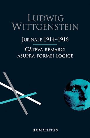 Jurnale 1914-1916. Cateva remarci asupra formei logice  by  Ludwig Wittgenstein