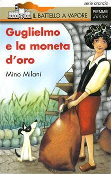 Guglielmo e la moneta doro  by  Mino Milani