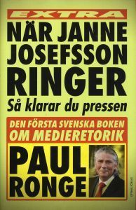 När Janne Josefsson ringer - Så klarar du pressen Paul Ronge