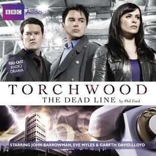 Dead Line (Torchwood Radio Dramas, #4) Phil Ford