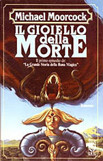 Il gioiello della morte (La grande storia della runa magica, #1)  by  Michael Moorcock
