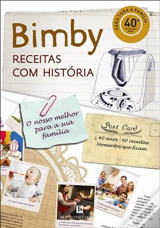 Bimby - Receitas com História  by  Vorwerk