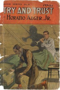 Try and Trust: or, Abner Holdens Bound Boy Horatio Alger Jr.