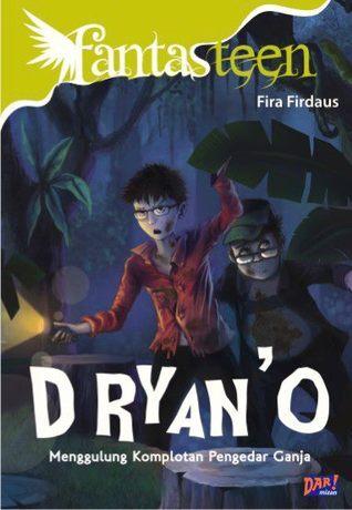 D RYAN O: Menggulung Komplotan Pengedar Ganja  by  Fira Firdaus