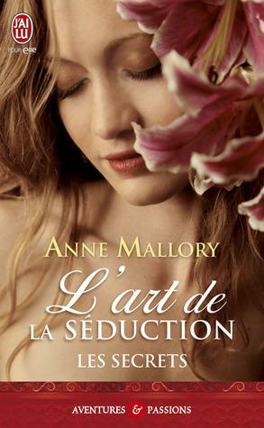 Lart de la séduction (Secrets, #1) Anne Mallory